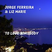To Love Somebody by Jorge Ferreira
