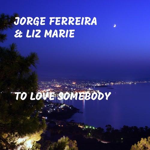 To Love Somebody by Jorge Ferreira