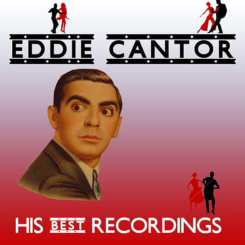 His Best Recordings by Eddie Cantor