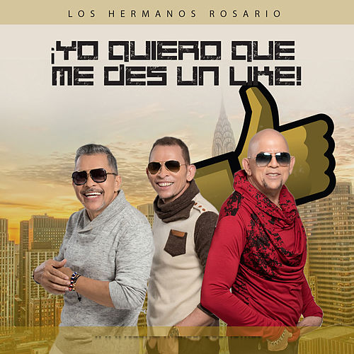 Yo Quiero Que Me Des un Like! by Los Hermanos Rosario