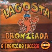 O Bronze do Sucesso (Ao Vivo) de Lagosta Bronzeada