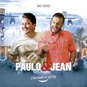 Hora de Ser Feliz (Ao Vivo) de Paulo & Jean