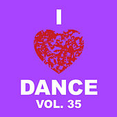 I Love Dance, Vol. 35 by Various Artists