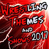 Wrestling Themes & Shows 2017 von Various Artists