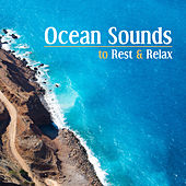 Ocean Sounds to Rest & Relax – New Age Music, Best Relaxation Songs, Time to Calm Down, Mind Rest by Nature Sound Series