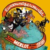 Euraoundzeweurld (Bonus Track Version) by Merlot