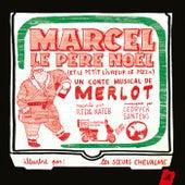 Marcel le Père Noël (et le petit livreur de pizza) by Various Artists