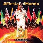Fiesta Pal Mundo de Mr Black