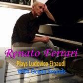 Renato Ferrari Plays Ludovico Einaudi With Ocean Sounds by Renato Ferrari