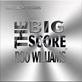 The Big Score by Boo Williams
