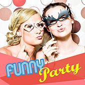 Funny Party – Best Music for Dance, Hot Party Ibiza, Sensual Dance, Sexy Vibes, Party Hits 2017 von Chill Out