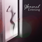 Sensual Evening – Jazz Relaxation, Dinner by Candlelight, Erotic Lounge, Tantric Sex, Night Sounds by Relaxing Instrumental Jazz Ensemble
