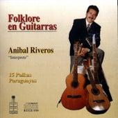 Folklore en guitarras by Anibal Riveros