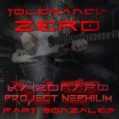 Tolerância Zero von Kaizonaro & Project Nephilim