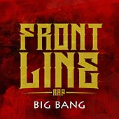 Big Bang by The Frontline