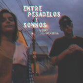Entre Pesadelos e Sonhos by Á-Gang