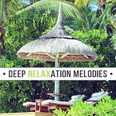 Deep Relaxation Melodies – Summer Chill Out 2017, Calm Down & Rest, Peaceful Music for Holiday, Clear Mind von Chill Out