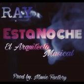 Esta Noche by Ray El Arquitecto Musical