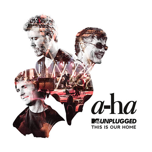 This Is Our Home (MTV Unplugged) by a-ha