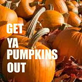 Get Ya Pumpkins Out by Various Artists
