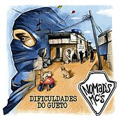 Dificuldades do Gueto by Nomad's MC's