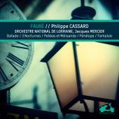 Fauré: Ballade, 3 nocturnes, Pelleas et Melissandre, Penelope & Fantaisie by Various Artists