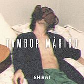 Tambor Mágico by Shirai