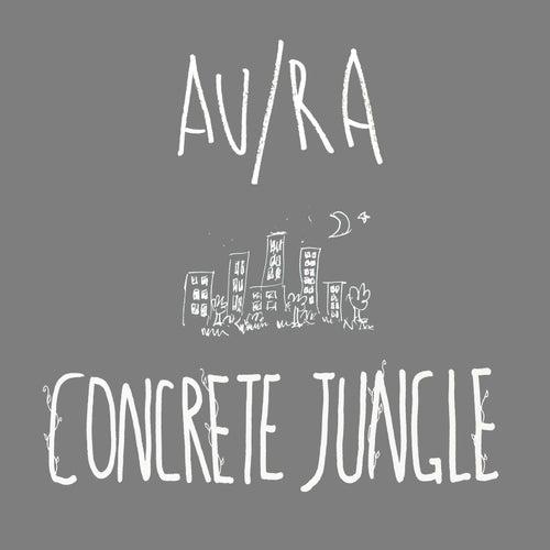 Concrete Jungle (Acoustic) by Au/Ra