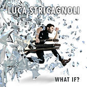 What If? by Luca Stricagnoli