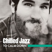 Chilled Jazz to Calm Down – Smooth Sounds to Relax, Rest with Jazz, Moonlight Piano, Evening Relaxation von Gold Lounge