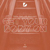 Get Your Body On by DADA