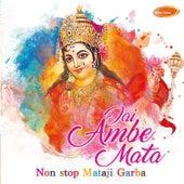 Jai Ambe Mata - Non Stop Mataji Garba by Various Artists