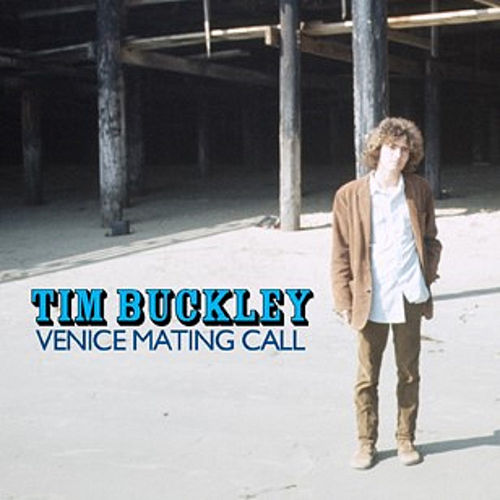 Venice Mating Call (Remastered) de Tim Buckley