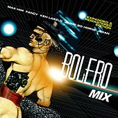 Bolero Mix (Expanded & Remastered Edition) by Various Artists