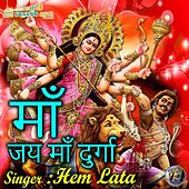 Maa Jai Maa Durga (Navratri Special) by Hemlata