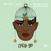 Oh No (Oh No) [JNTHN STEIN Remix] de Pat Lok