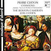 Certon: Chansons by Joël Cohen and the Boston Camerata
