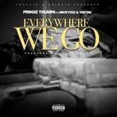 Everywhere We Go (feat. Nicky 900 & Yae Yae) von Prinxe Thumpa