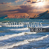 Nature Waves to Rest – Calm New Age Sounds, Peaceful Nature Music, Time to Rest, Meditation Zen Garden by Nature Sounds (1)