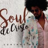 Soul de Cristo de Juninho Black