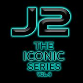 The Iconic Series, Vol. 6 by J2