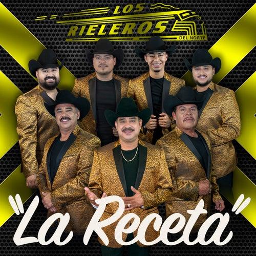 La Receta by Los Rieleros Del Norte