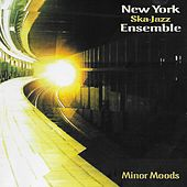 Minor Moods by New York Ska-Jazz Ensemble