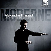 Alexandre Tharaud plays Moderne by Various Artists