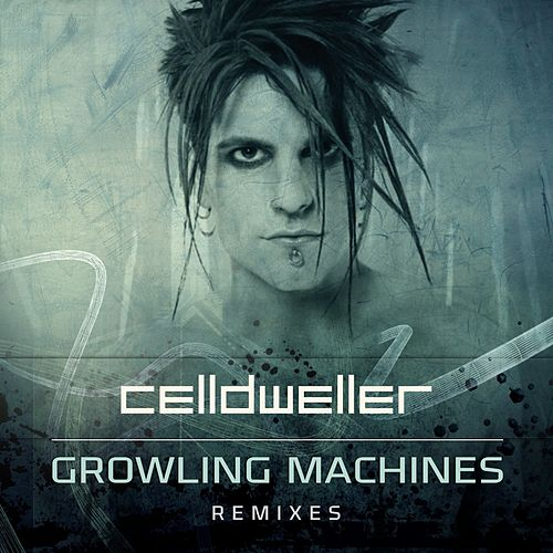 Growling Machines Remixes by Celldweller