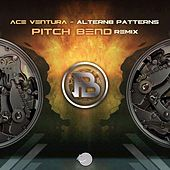Altern8 Patterns (Pitch Bend Remix) by Ace Ventura