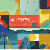 Here to Distract You by Red Herring