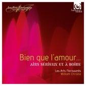 Bien que l'amour…airs sérieux et à boire by Les Arts Florissants and William Christie