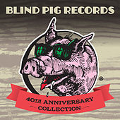 Blind Pig Records: 40th Anniversary Collection von Various Artists