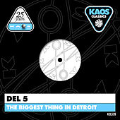 The Biggest Thing in Detroit by Del 5